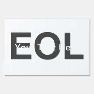 EOL End Of Life Sign