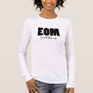 EOM end of message Long Sleeve T-Shirt