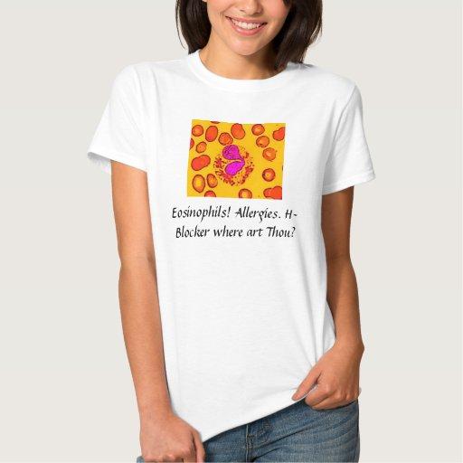¡Eosinófilos! Alergias Tee Shirt