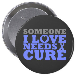 Eosinophilic Disorders Someone I Love Needs A Cure 4 Inch Round Button