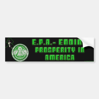 EPA - Ending Prosperity in America Bumper Sticker