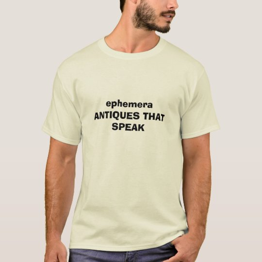 ephemera ANTIQUES THAT SPEAK T-Shirt