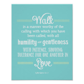 Ephesian 4:1-2 Walk in a manner worthy Poster