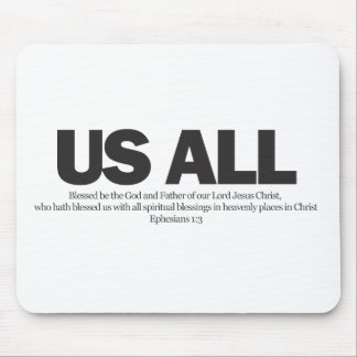 "Ephesians 1:3 ""Us ALL"" Blessed of God Mousepads"