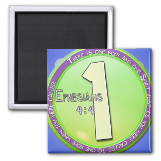 EPHESIANS 4:4 ONE BODY AND ONE SPIRIT 2 INCH SQUARE MAGNET