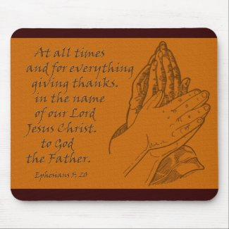Ephesians 5:20 At all times...giving thanks mousepad