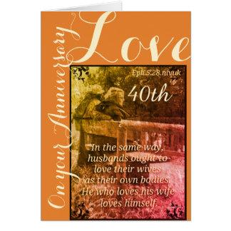 Ephesians 5:28 & 1John 4:19 40th anniversary  card