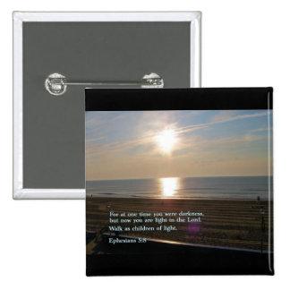 Ephesians 5:8  Sunrise Pinback Button