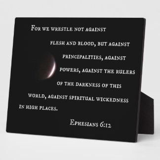 Ephesians 6:12 For we wrestle not against flesh.. Plaques