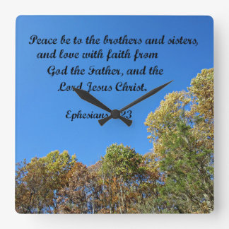 Ephesians 6:23 Peace be to the brothers and sister Square Wall Clock