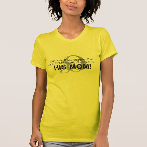 Ephrata Football Player - Mom Shirt