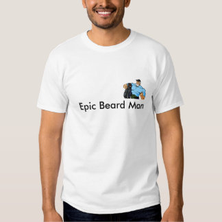 Epic Beard Man Tees