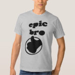 epic bro tee shirt