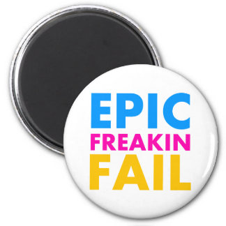 Epic Fail 2 Inch Round Magnet