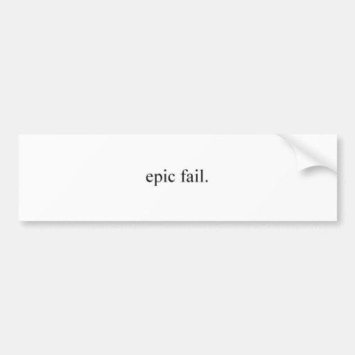 epic fail. bumper sticker