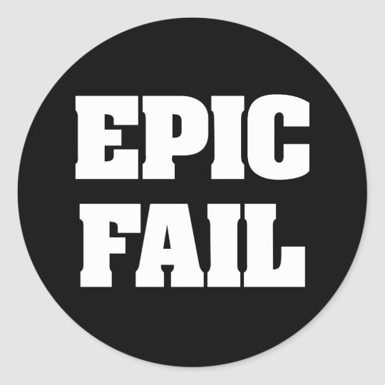 Epic Fail Classic Round Sticker