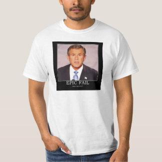 epic-fail-epic-fail-george-bush-president-u-s-a-us shirts