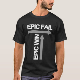 Epic Fail/Epic Win T-Shirt