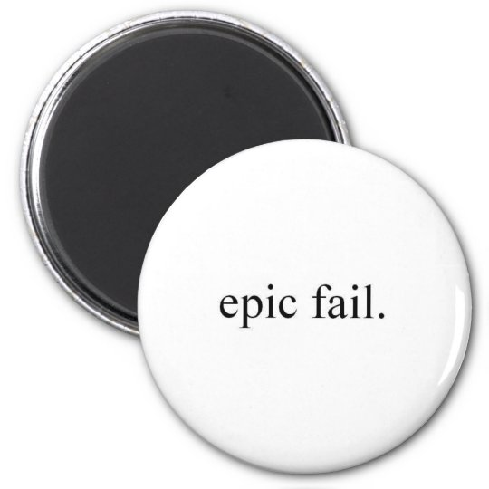 epic fail. magnet