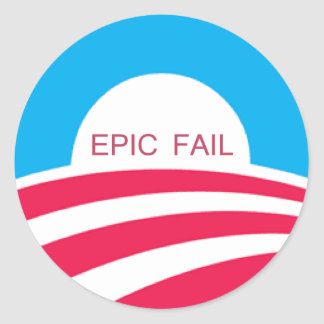 EPIC FAIL OBAMA, 4-6-10 CLASSIC ROUND STICKER