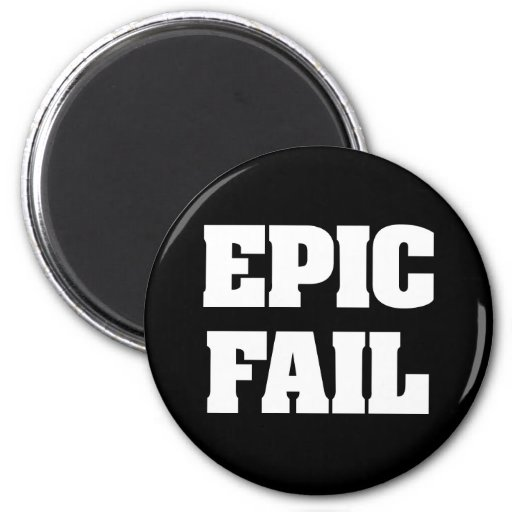 Epic Fail Refrigerator Magnet