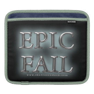 Epic Fail Sleeves For iPads