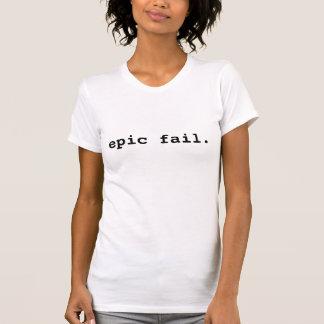 epic fail. t shirt