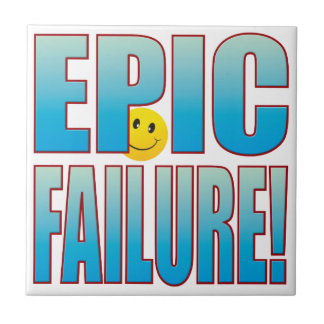 Epic Failure Life B Ceramic Tile