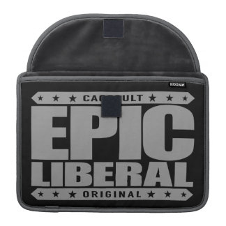 EPIC LIBERAL - I'm Fearless Social Justice Warrior MacBook Pro Sleeve