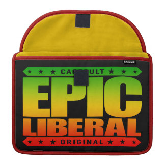EPIC LIBERAL - I'm Fearless Social Justice Warrior Sleeve For MacBooks