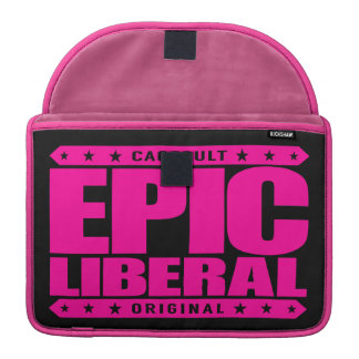 EPIC LIBERAL - I'm Fearless Social Justice Warrior Sleeves For MacBook Pro