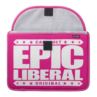 EPIC LIBERAL - I'm Fearless Social Justice Warrior Sleeves For MacBooks