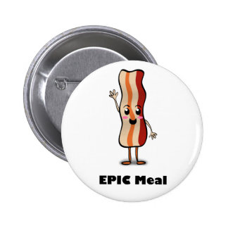 Epic Meal Bacon! Pinback Button