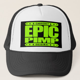 EPIC PIMP - Ruthless Silicon Valley Angel Investor Trucker Hat
