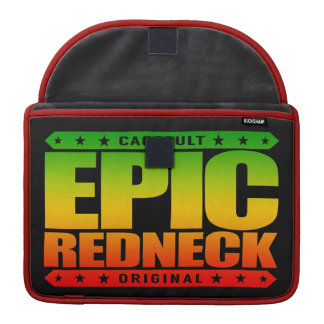EPIC REDNECK - Proud Conservative Southern Warrior MacBook Pro Sleeve