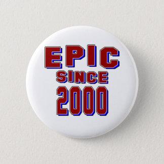 Epic since 2000 pinback button