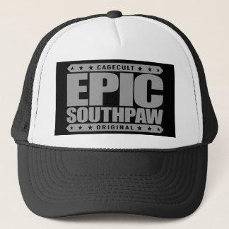 EPIC SOUTHPAW - A Savage Unorthodox Lefty Warrior Trucker Hat