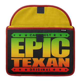 EPIC TEXAN - The Spirit of Lone Star State Warrior Sleeves For MacBook Pro