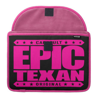 EPIC TEXAN - The Spirit of Lone Star State Warrior Sleeves For MacBooks