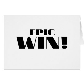 Epic Win! Greeting Cards