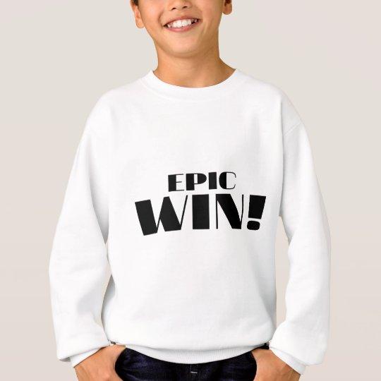 Epic Win! Sweatshirt