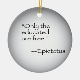 Epictetus quote ceramic ornament