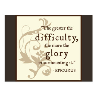 Epicurus 'greater the difficulty' quote postcard