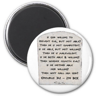 Epicurus - Why call him god? 2 Inch Round Magnet