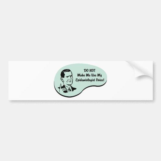 Epidemiologist Voice Bumper Sticker