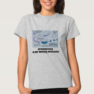 Epigenetics Is My Modus Operandi (Mechanisms) Tshirt