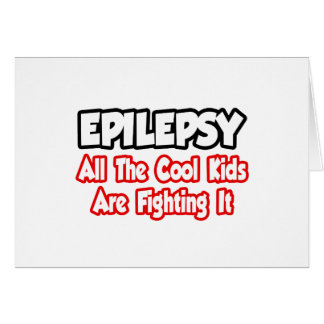 Epilepsy...All The Cool Kids Are Fighting It Greeting Card