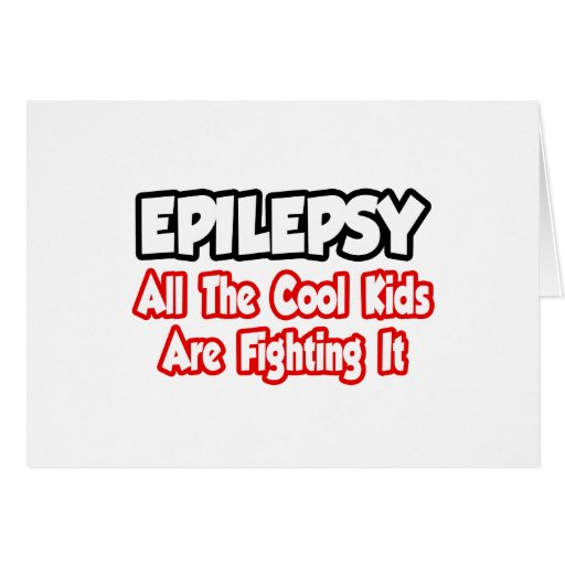 Epilepsy...All The Cool Kids Are Fighting It Greeting Cards