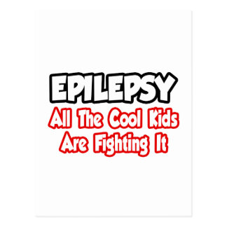 Epilepsy...All The Cool Kids Are Fighting It Postcard