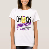Epilepsy Chick Interrupted 2 T-Shirt